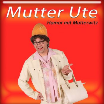 "Komiker aus Thüringen als Mutter ""Ute"""